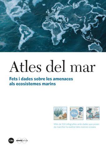 Atles del Mar fets i dades sobre les amenaces als nostres ecosistemes marins