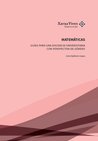 Matemáticas: guías para una docencia universitaria con perspectiva de género
